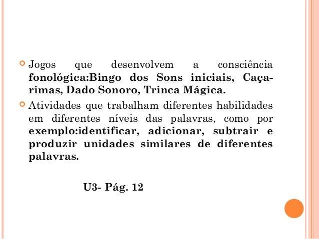 VÍDEO EM DEBATE  Ortografia na sala de aula - partes 1 e 2 (disponível em www.ufpe.br/ceel)