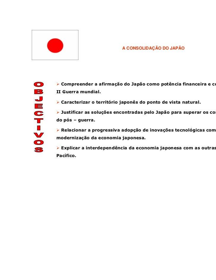 A CONSOLIDAÇÃO DO JAPÃO  Compreender a afirmação do Japão como potência financeira e comercial após aII Guerra mundial.  C...