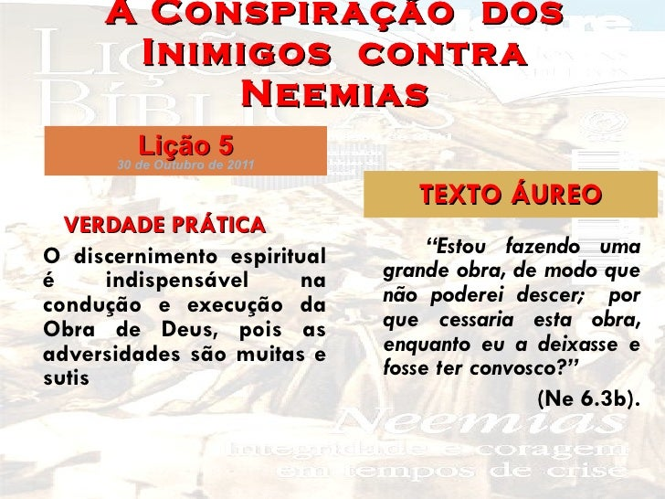 A Conspiração  dos Inimigos  contra Neemias <ul><li>VERDADE PRÁTICA </li></ul><ul><li>O discernimento espiritual é indispe...
