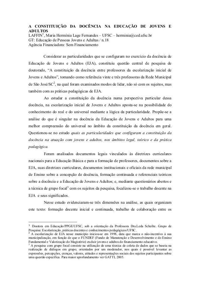 A CONSTITUIÇÃO DA DOCÊNCIA NA EDUCAÇÃO DE JOVENS E  ADULTOS  LAFFIN1, Maria Hermínia Lage Fernandes – UFSC – herminia@ced....