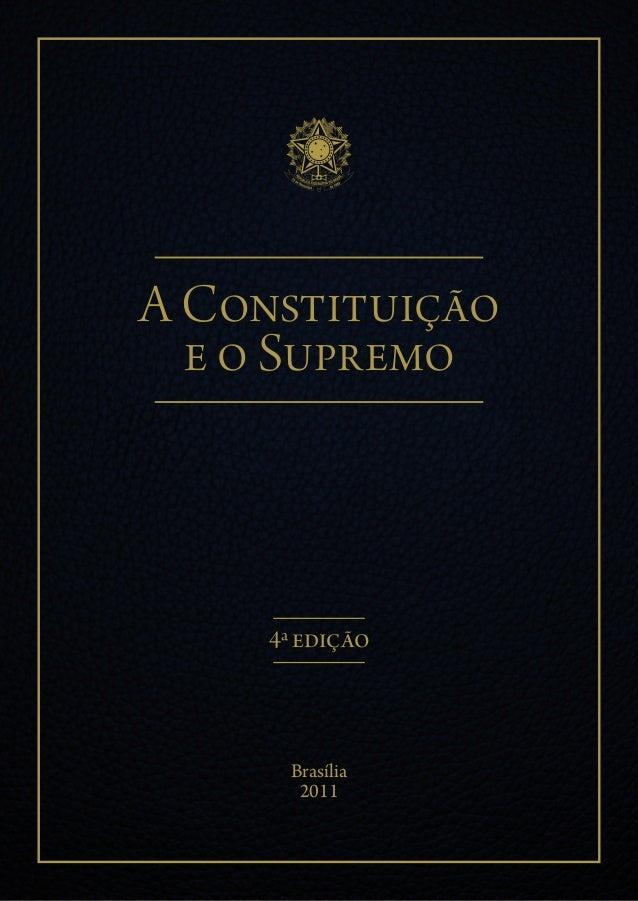 A Constituição e o Supremo  4ª edição  Brasília 2011