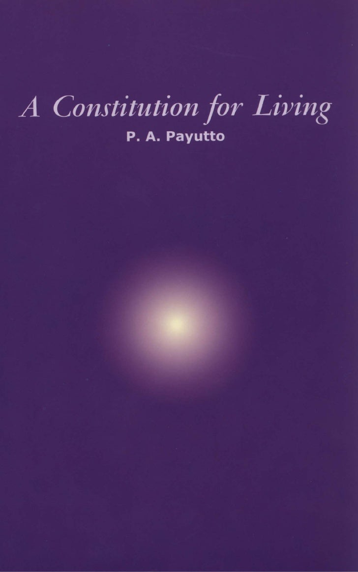 A CONSTITUTION FOR LIVINGBuddhist principles for a fruitful and harmonious life                      by              Bhikk...