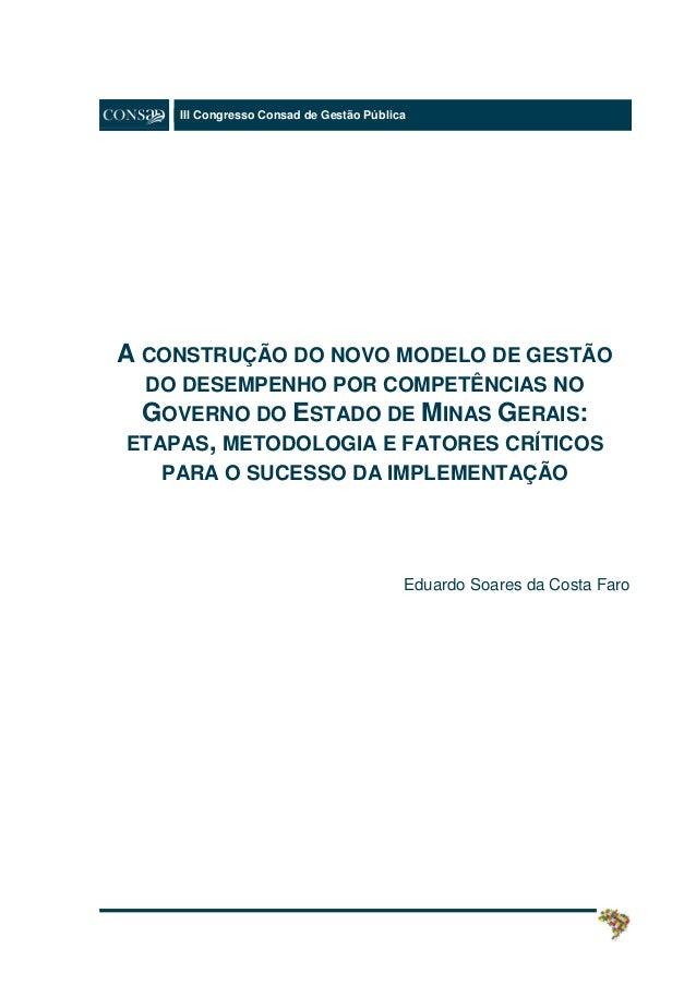 III Congresso Consad de Gestão PúblicaA CONSTRUÇÃO DO NOVO MODELO DE GESTÃODO DESEMPENHO POR COMPETÊNCIAS NOGOVERNO DO EST...