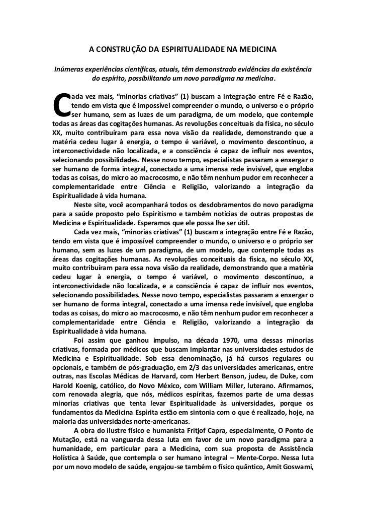 A CONSTRUÇÃO DA ESPIRITUALIDADE NA MEDICINAInúmeras experiências científicas, atuais, têm demonstrado evidências da existê...