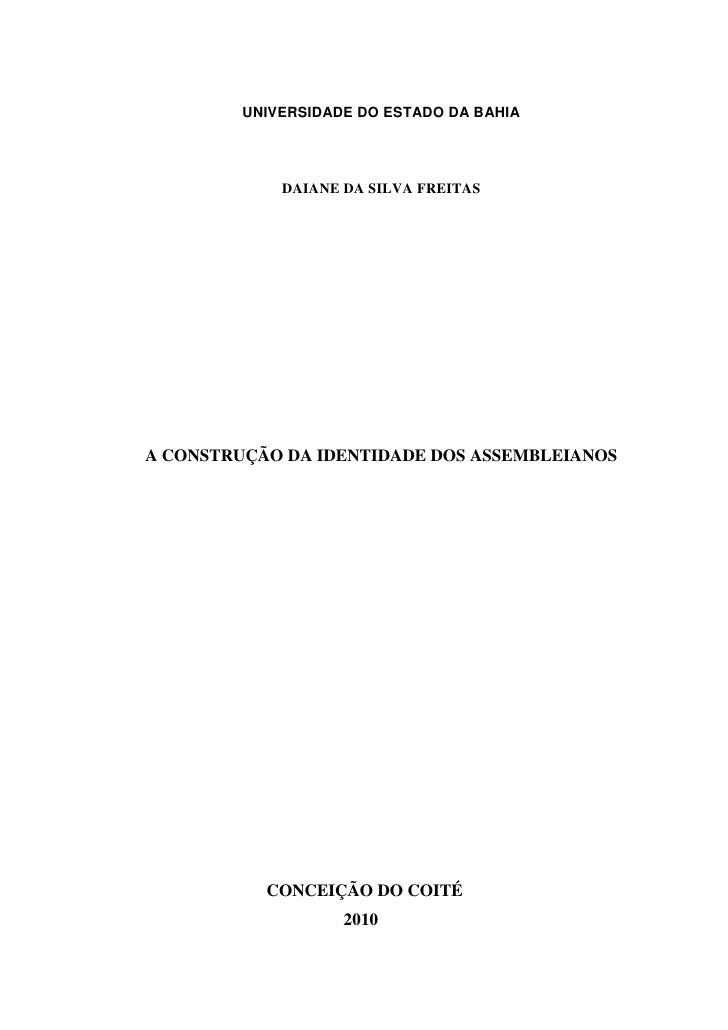 UNIVERSIDADE DO ESTADO DA BAHIA             DAIANE DA SILVA FREITASA CONSTRUÇÃO DA IDENTIDADE DOS ASSEMBLEIANOS           ...