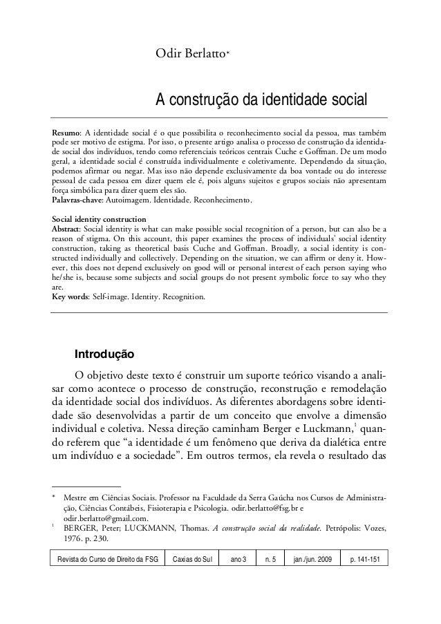 Revista do Curso de Direito da FSG Caxias do Sul ano 3 n. 5 jan./jun. 2009 p. 141-151 Odir Berlatto* A construção da ident...