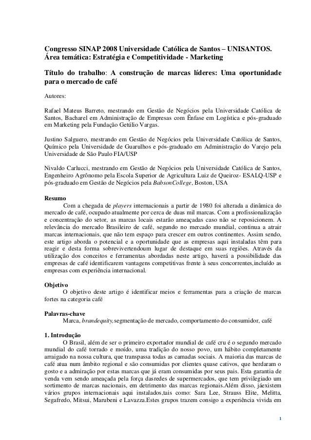 1 Congresso SINAP 2008 Universidade Católica de Santos – UNISANTOS. Área temática: Estratégia e Competitividade - Marketin...