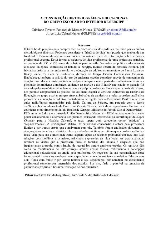 A CONSTRUÇÃO HISTORIOGRÁFICA EDUCACIONAL               DO GRUPO ESCOLAR NO INTERIOR DE SERGIPE      Cristiane Tavares Fons...