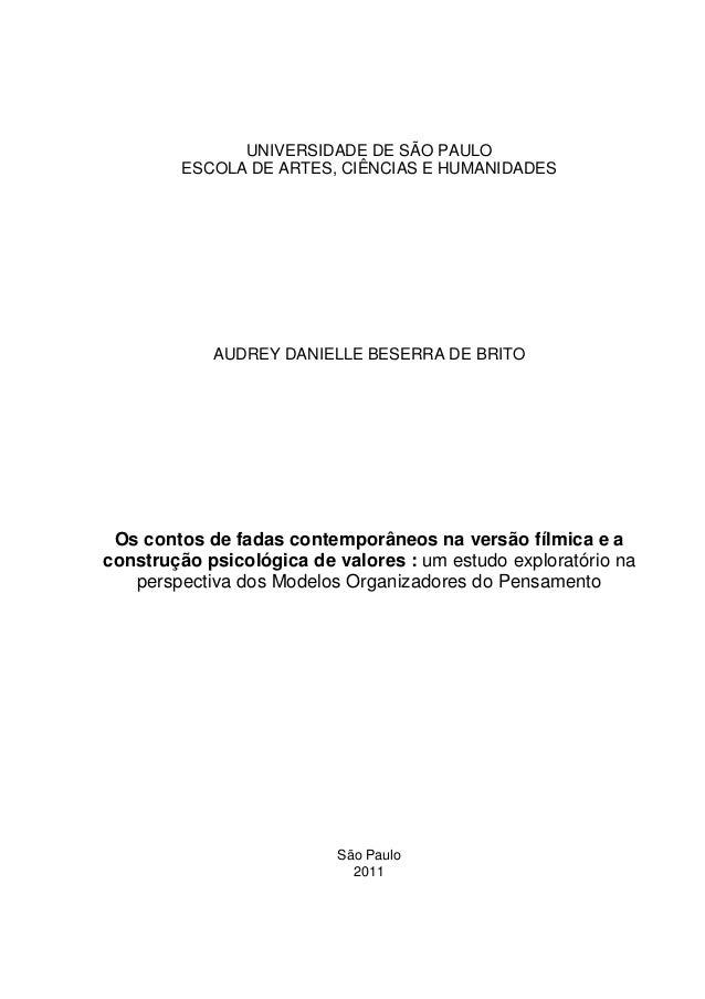 UNIVERSIDADE DE SÃO PAULO ESCOLA DE ARTES, CIÊNCIAS E HUMANIDADES AUDREY DANIELLE BESERRA DE BRITO Os contos de fadas cont...