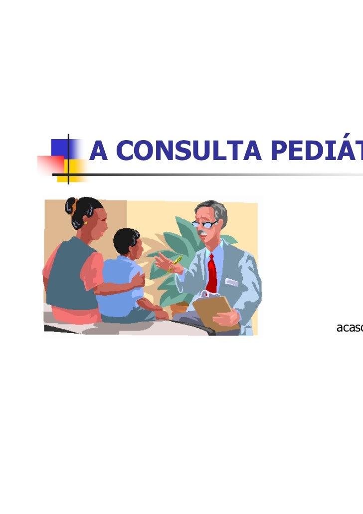 A CONSULTA PEDIÁTRICA                         FIPA                     Pediatria                     Antonio Souto        ...