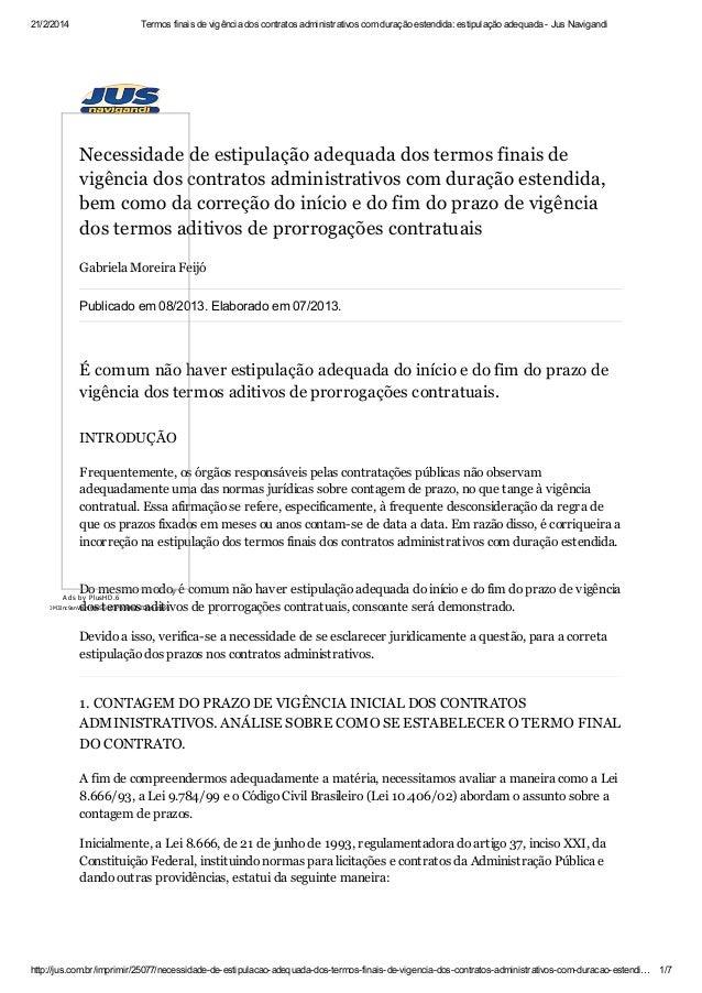 21/2/2014  Termos finais de vigência dos contratos administrativos com duração estendida: estipulação adequada - Jus Navig...