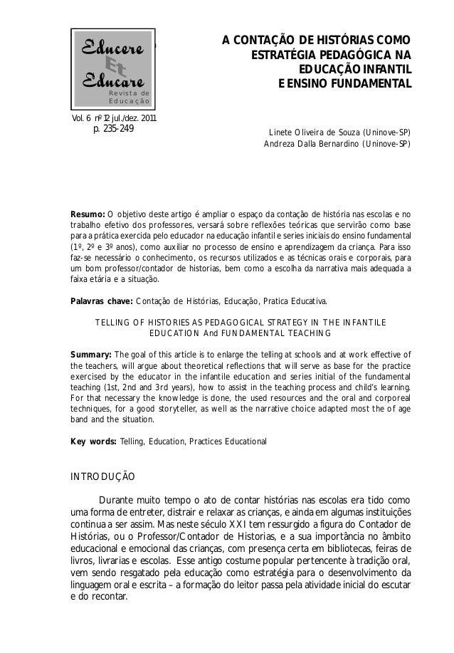 ISSN 1809-5208 235 A CONTAÇÃO DEHISTÓRIASCOMO ESTRATÉGIA PEDAGÓGICA NA EDUCAÇÃO INFANTIL EENSINO FUNDAMENTAL Linete Olivei...