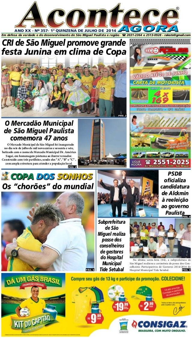ANO XX - No 357- 1ª QUINZENA DE JUlHo DE 2014 ® PÁG. 2 Em defesa da verdade e do desenvolvimento de São Miguel Paulista e ...
