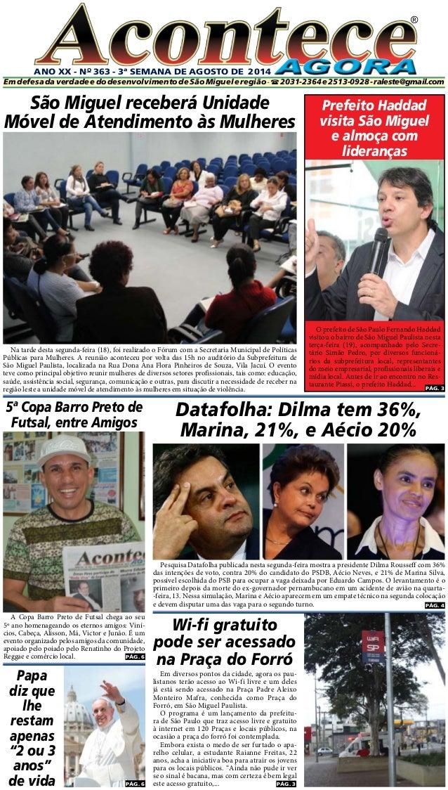 PÁG. 4 ANO XX - No 363 - 3ª semaNA DE agosto DE 2014 ® EmdefesadaverdadeedodesenvolvimentodeSãoMigueleregião-2031-2364e25...