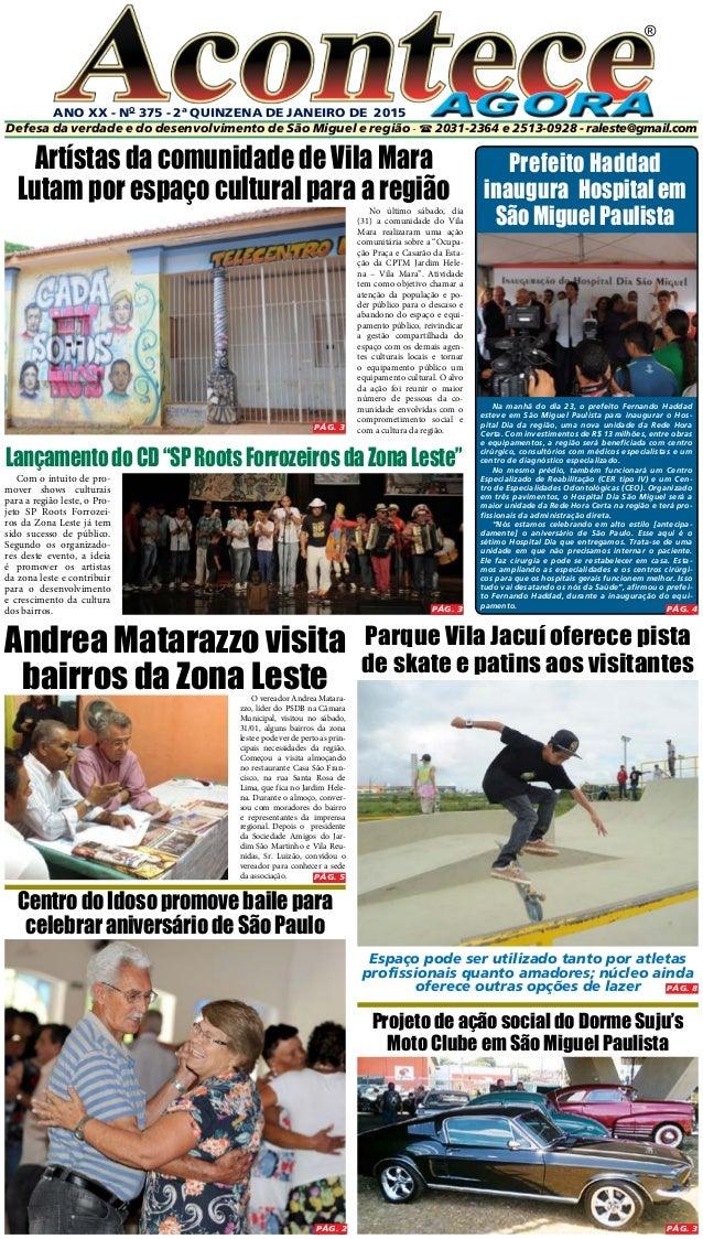 ANO XX - No 375 - 2ª quinzeNA DE janeiro DE 2015 ® Defesa da verdade e do desenvolvimento de São Miguel e região -  2031-...