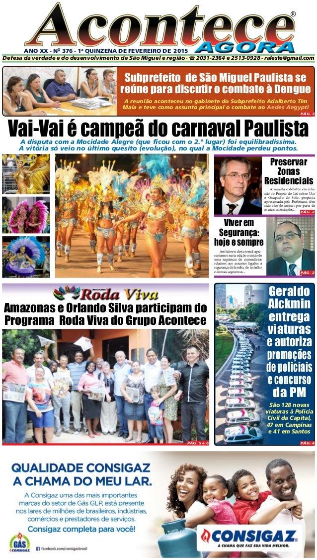 ANO XX - No 376 - 1ª quinzeNA DE FEVEReiro DE 2015 ® Defesa da verdade e do desenvolvimento de São Miguel e região -  203...