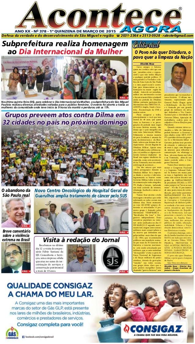 Editorial Breve comentário sobre a violência extrema no Brasil Subprefeitura realiza homenagem ao Dia Internacional da Mul...