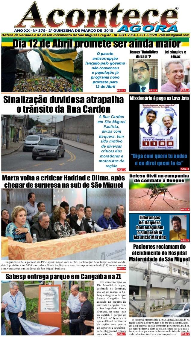 PÁG. 3 ANO XX - No 379 - 2ª quinzeNA DE MARÇo DE 2015 ® Defesa da verdade e do desenvolvimento de São Miguel e região -  ...
