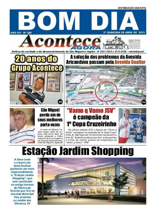 ® Defesa da verdade e do desenvolvimento de São Miguel e região -  2031-2364 e 2513-0928 - raleste@gmail. ANO XX - No 380...