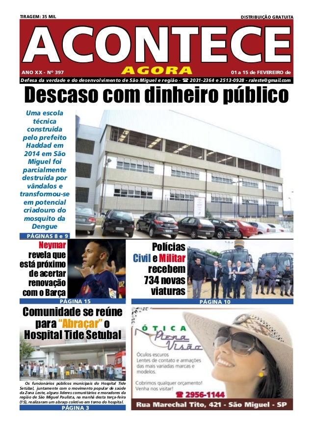 AGORA Defesa da verdade e do desenvolvimento de São Miguel e região -  2031-2364 e 2513-0928 - raleste@gmail.com ANO XX -...