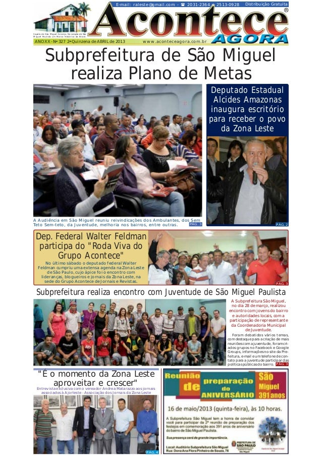 E-mail: raleste@gmail.com -  2031-2364 e 2513-0928  Distribuição Gratuita  ®  Capela de São Miguel Arcanjo. No coração de ...