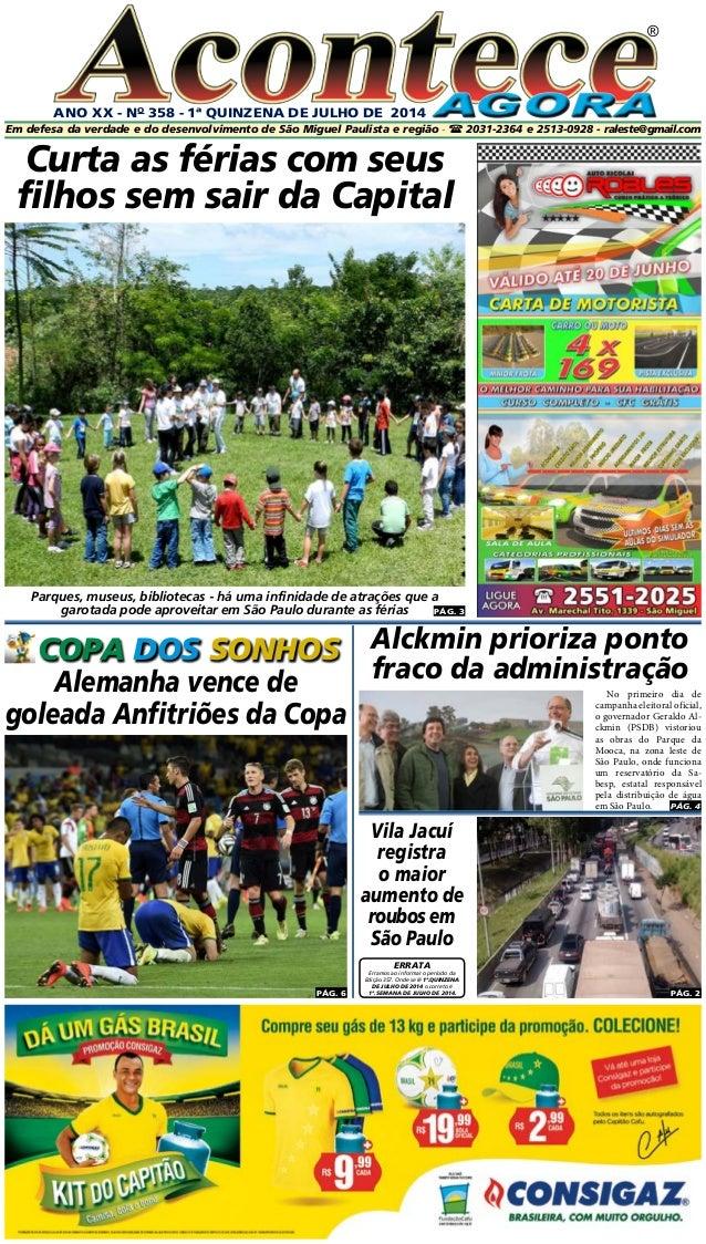 ANO XX - No 358 - 1ª QUINZENA DE JUlHo DE 2014 ® Em defesa da verdade e do desenvolvimento de São Miguel Paulista e região...