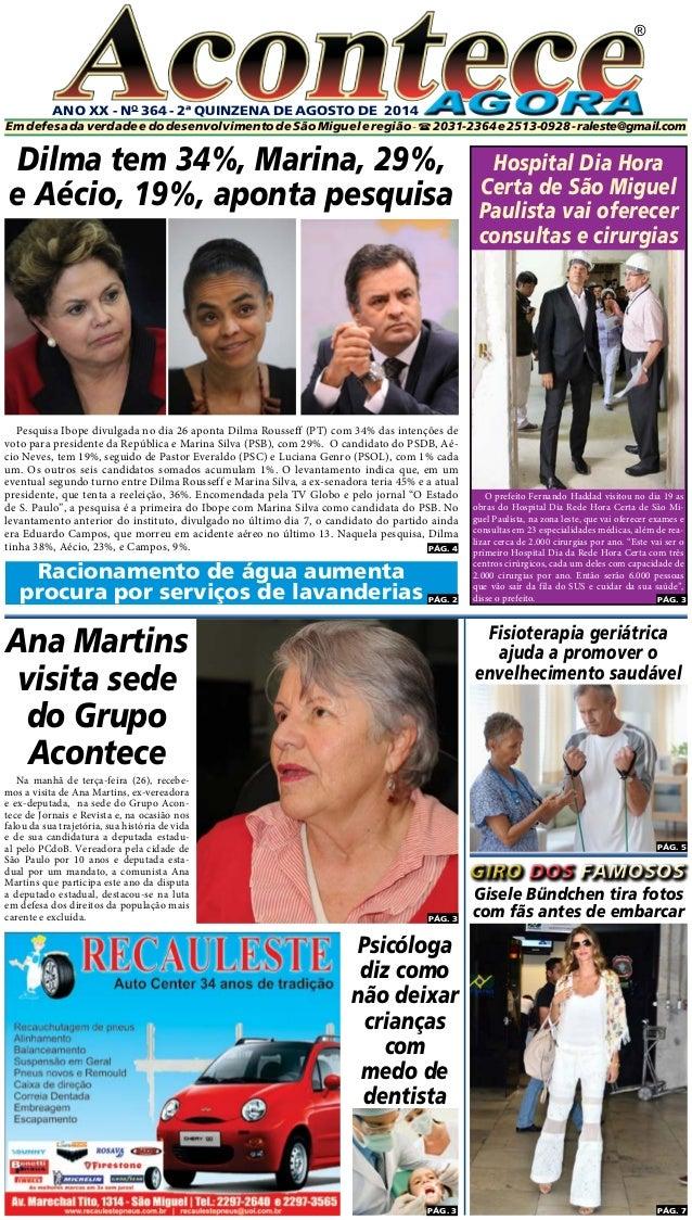 ANO XX - No 364 - 2ª quinzeNA DE agosto DE 2014  ®  Em defesa da verdade e do desenvolvimento de São Miguel e região -  2...