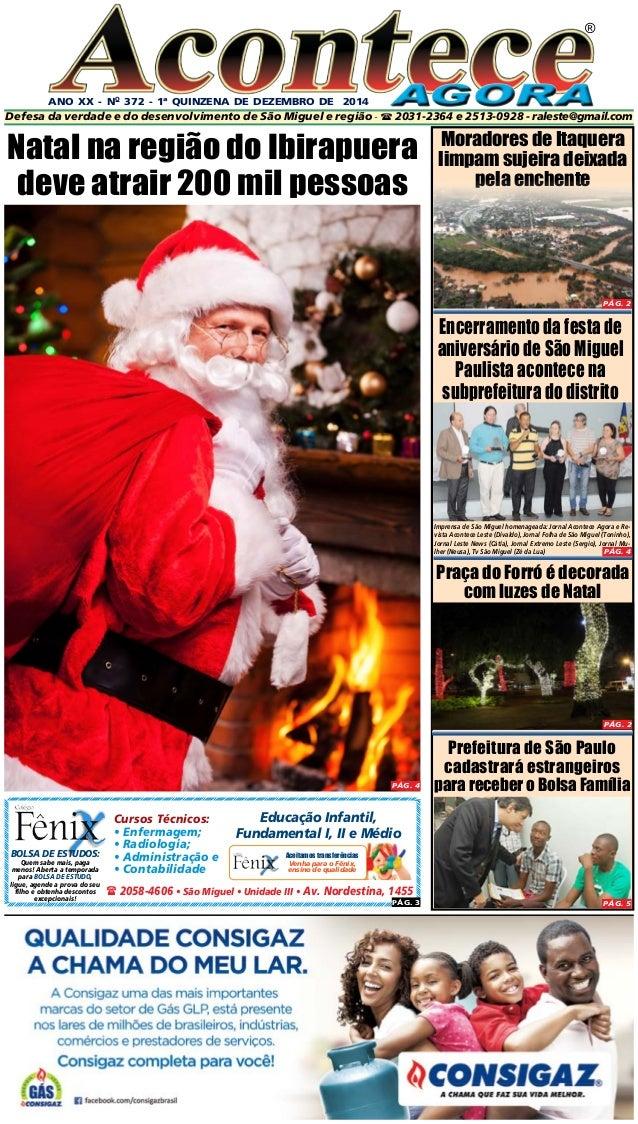 ANO XX - No 372 - 1ª quinzeNA DE dezembro DE 2014  ®  Defesa da verdade e do desenvolvimento de São Miguel e região -  20...