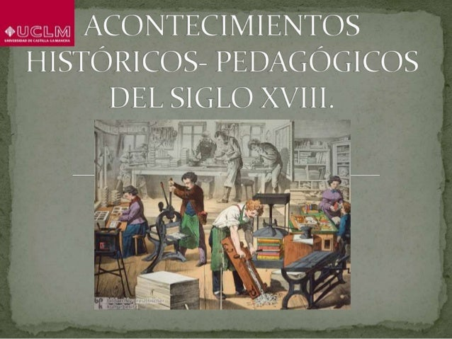 1. PENSAMIENTO DE LOS ILUSTRADOS Y LA EDUCACIÓN. M. GASPAR DE JOVELLANOS (1744-1811).  Educación basada en la instrucción...