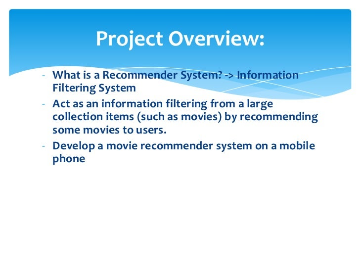 Project Overview:- What is a Recommender System? -> Information  Filtering System- Act as an information filtering from a ...