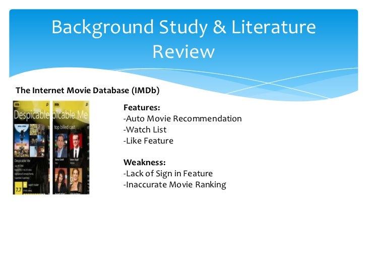 Background Study & Literature                  ReviewThe Internet Movie Database (IMDb)                         Features: ...