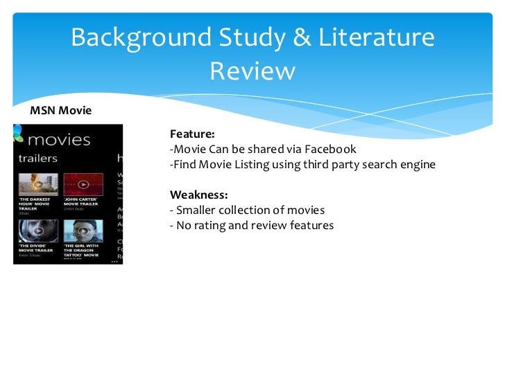 Background Study & Literature               ReviewMSN Movie            Feature:            -Movie Can be shared via Facebo...