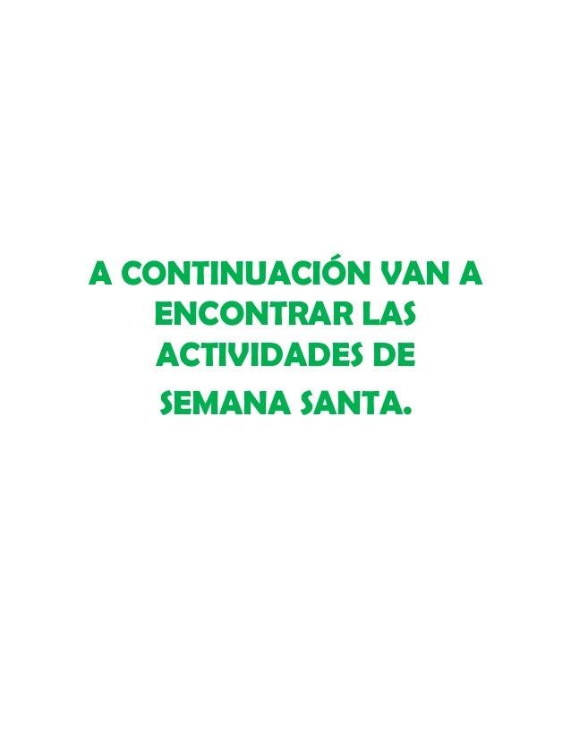 A CONTINUACIÓN VAN A ENCONTRAR LAS ACTIVIDADES DE SEMANA SANTA.