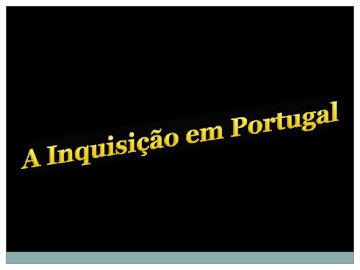 Em Portugal (…) o judaísmo praticamente monopolizou a actividade inquisitorial durantetodo o período de funcionamento     ...
