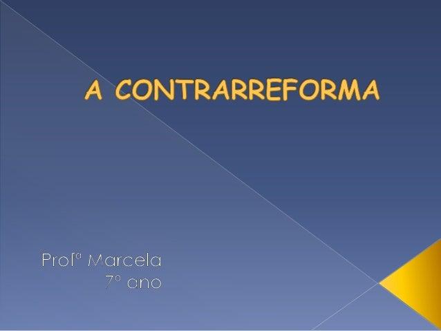 Diante da propagação das ideias reformistas pela Europa, a Igreja católica empreendeu um movimento chamado Contrarreforma,...