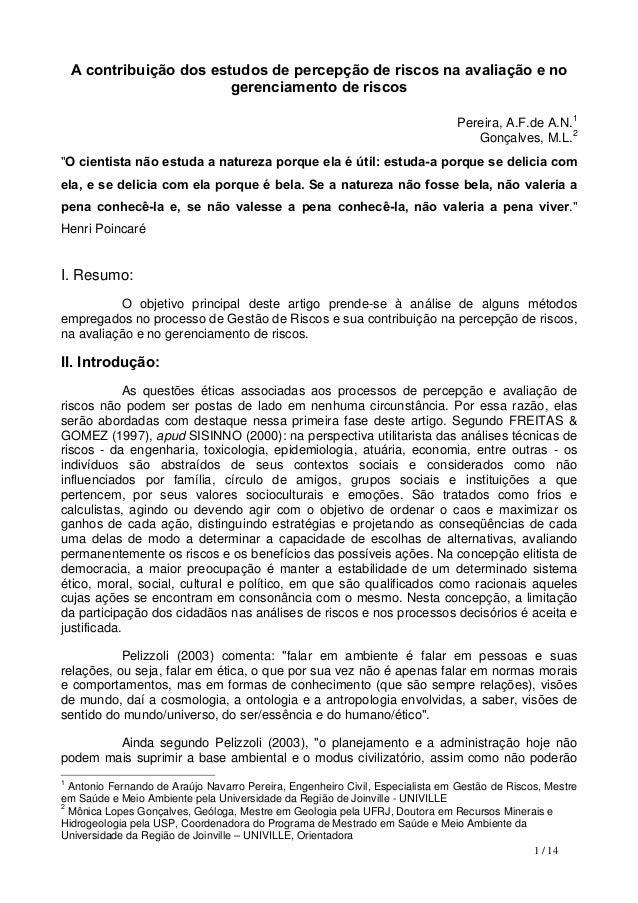 A contribuição dos estudos de percepção de riscos na avaliação e no gerenciamento de riscos Pereira, A.F.de A.N.1 Gonçalve...