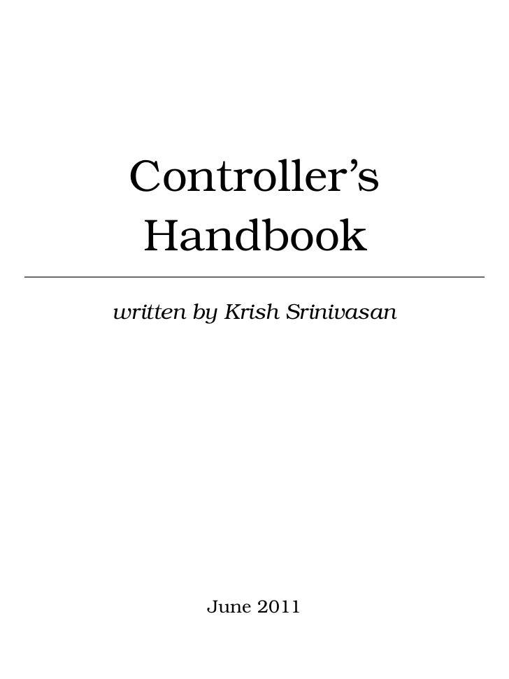 Controller's Handbookwritten by Krish Srinivasan         June 2011