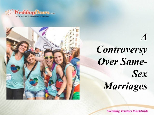 A Controversy Over Same- Sex Marriages