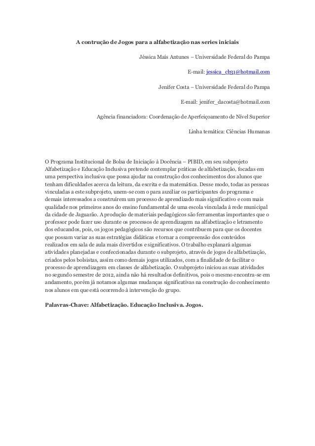 A contrução de Jogos para a alfabetização nas series iniciais                                       Jéssica Maís Antunes –...