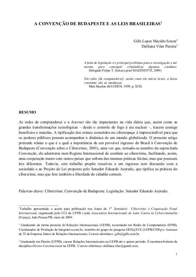 A CONVENÇÃO DE BUDAPESTE E AS LEIS BRASILEIRAS1 Gills Lopes Macêdo Souza2 Dalliana Vilar Pereira3 A falta de legislação é ...