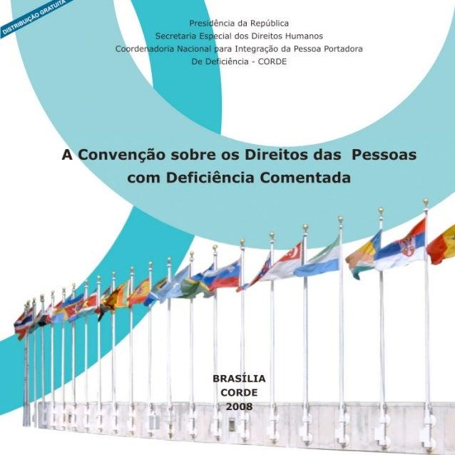 Presidência da República Secretaria Especial dos Direitos Humanos Coordenadoria Nacional para Integração da Pessoa Portado...