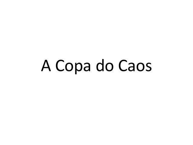 A Copa do Caos
