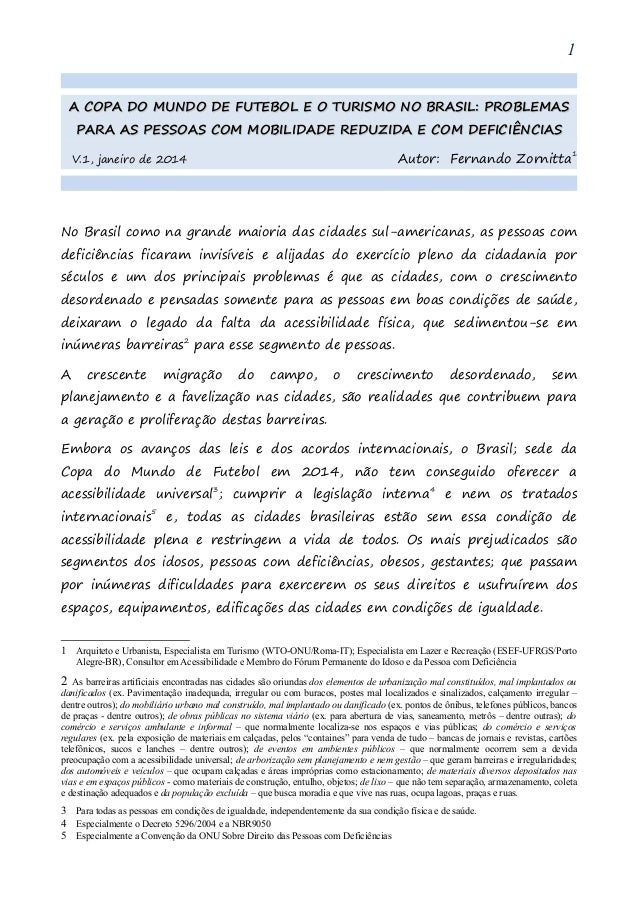 1  A COPA DO MUNDO DE FUTEBOL E O TURISMO NO BRASIL: PROBLEMAS PARA AS PESSOAS COM MOBILIDADE REDUZIDA E COM DEFICIÊNCIAS ...