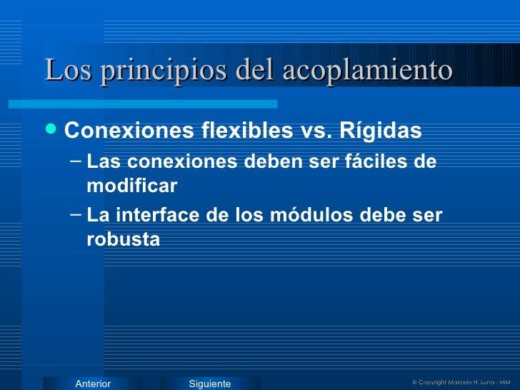 Los principios del acoplamiento <ul><li>Conexiones flexibles vs. Rígidas </li></ul><ul><ul><li>Las conexiones deben ser fá...