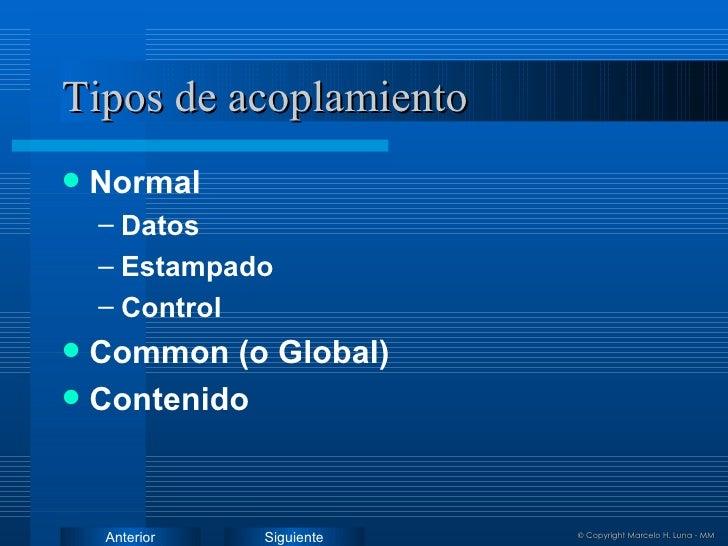 Tipos de acoplamiento <ul><li>Normal </li></ul><ul><ul><li>Datos </li></ul></ul><ul><ul><li>Estampado </li></ul></ul><ul><...