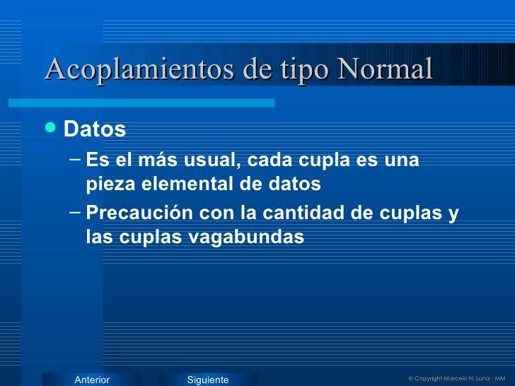 Acoplamientos de tipo Normal <ul><li>Datos </li></ul><ul><ul><li>Es el más usual, cada cupla es una pieza elemental de dat...