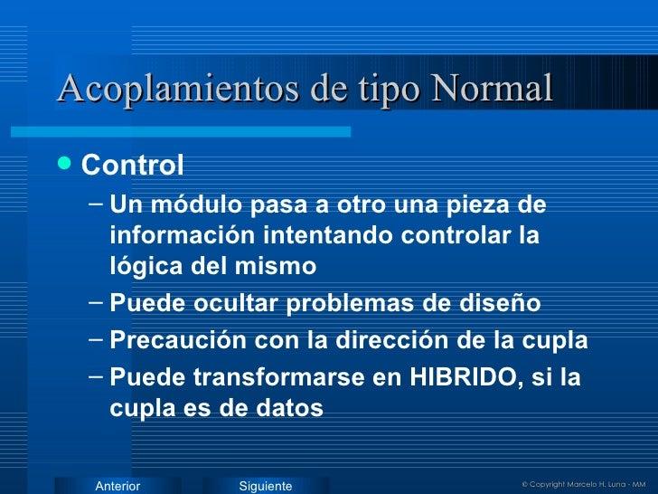 Acoplamientos de tipo Normal <ul><li>Control </li></ul><ul><ul><li>Un módulo pasa a otro una pieza de información intentan...