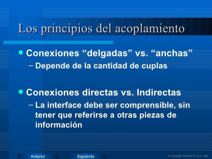 """Los principios del acoplamiento <ul><li>Conexiones """"delgadas"""" vs. """"anchas"""" </li></ul><ul><ul><li>Depende de la cantidad de..."""