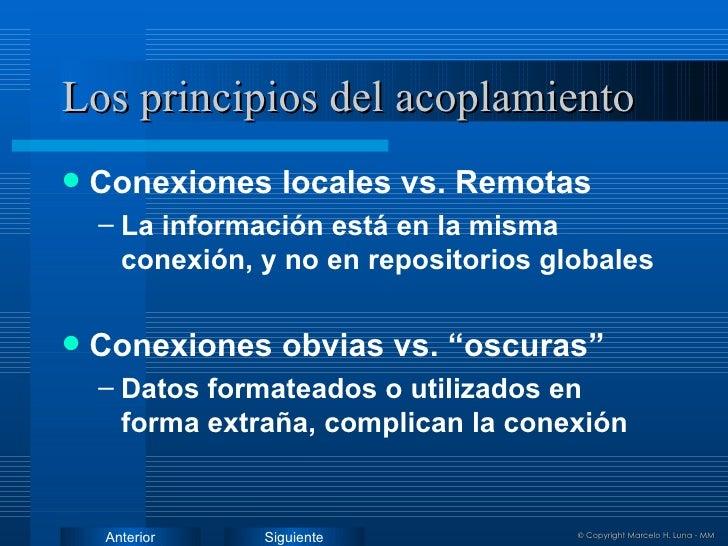 Los principios del acoplamiento <ul><li>Conexiones locales vs. Remotas </li></ul><ul><ul><li>La información está en la mis...