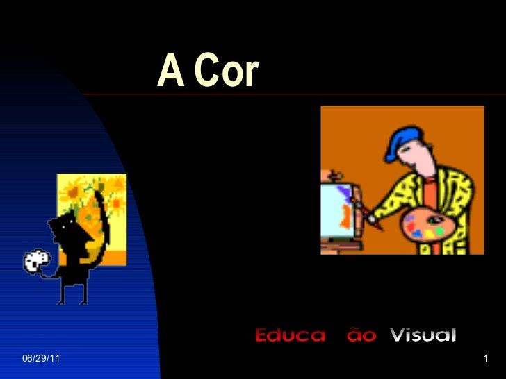 A Cor 06/29/11 Educação  Visual
